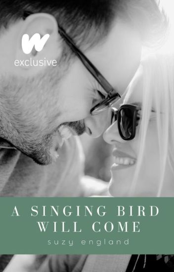 A Singing Bird Will Come: A Novel of Second Chances (COMPLETE)