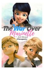 The War Over Marinette ~ All Ships by sxdastraws