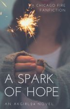A Spark of Hope (Chicago Fire) by AKgirl24