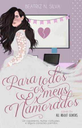Para Todos Os Meus Ex Namorados by trixxie_s