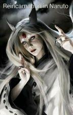 Reincarnation in Naruto  by italypasta101