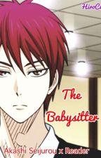 The Babysitter (Akashi x Reader) by HiroC18