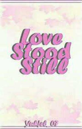 Love Stood Still (Revising) by Yuhjel_07