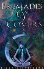 Premades&Covers by blackfairydreams