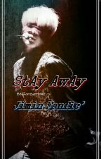 Stay Away °Jimin Fanfic° by Btsforeverlove