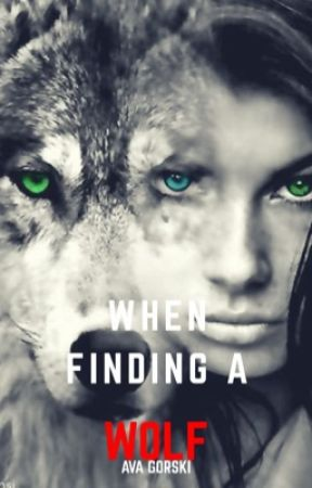 When Finding a Wolf by TheArtemisia