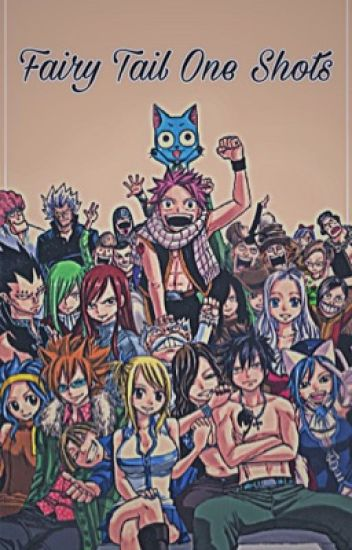 Fairy Tail : One Shots