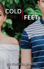 Cold Feet (COMPLETED) by ANNwithnoE
