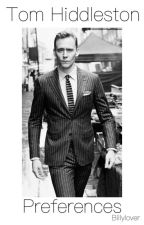 Tom Hiddleston Preferences by Billylover