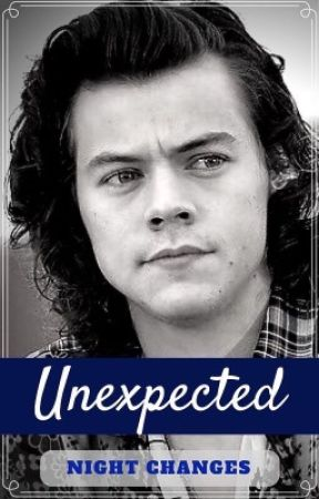 Night Changes | Unexpected Series Book Two by HarrysHighNote
