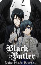 Reapers (Black Butler x Seme!Male!reader) by LivingRockMusic
