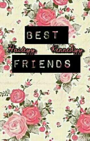 Best Friends  by HaileyKennedy