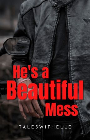 He's A Beautiful Mess by taleswithelle