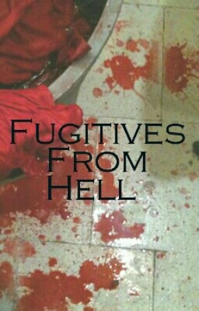 Fugitives From Hell (On Hold)  by butters_1