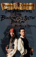 The Adventures of the Blacksmith's Sister |Book One| {COMING 2020} by CreativityMary