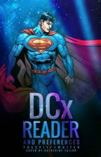 DC x Reader One Shots and Preferences [CLOSED] by TheSpiffyWriter