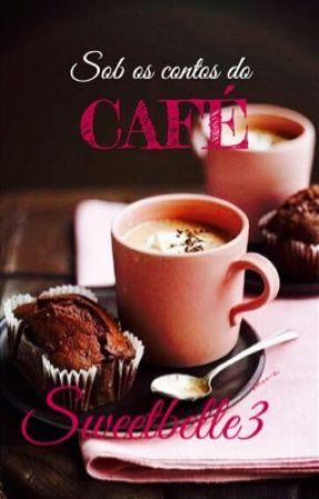 Sob os contos do café by MissSapturn