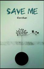 Save Me | Grethan by yoboytrash