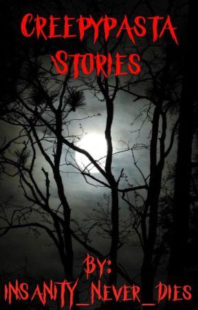 Creepypasta Stories by AkatsukiBitch