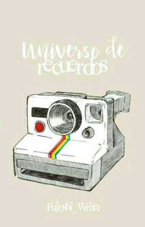 Universo de Recuerdos by Fujoshi_Writer