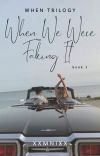 When We Were Faking It (When Trilogy #1) cover