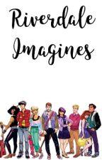 Riverdale Imagines. by bethbxta