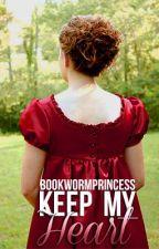 Keep My Heart- Prologue by bookwormprincess