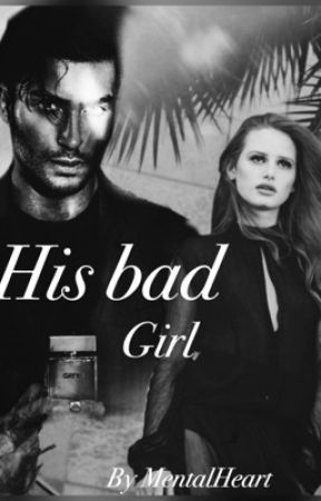 His bad girl (completed) by mental_heart