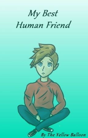 My Best Human Friend by TheYellowBalloon