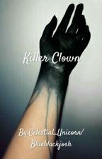 Killer Clown by Celestial_Unicorn