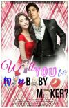 Will You be My Babymaker? (Completed) + Special Chapters cover