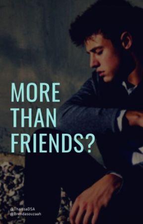 More than friends? |Shameron| by ThaissaDSA