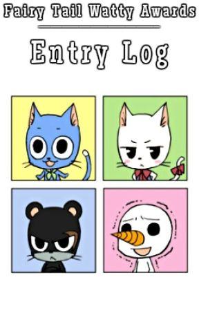Entry Log by FairyTailWattyAwards