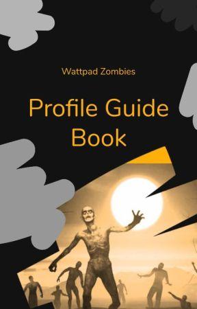 Wattpad Zombies: Profile Guide by WattpadZombies