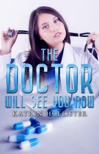 The Doctor Will See You Now [Non-Fiction] by KatrinHollister