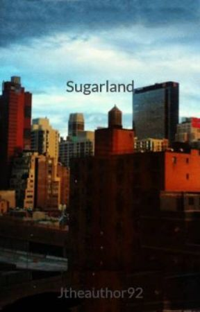 Sugarland by Jtheauthor92