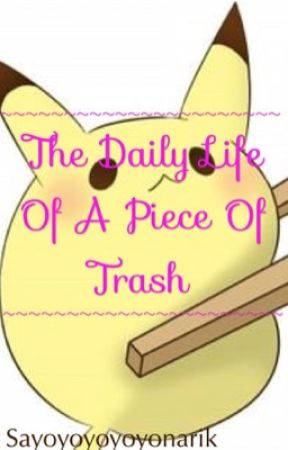 The Daily Life of a Piece of Trash by sleepysnork
