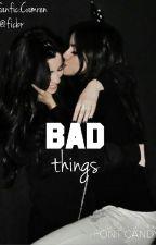 Bad Things by ficbrasil