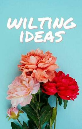 Wilting Ideas by Ms_Meg