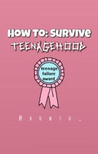 How To: Survive Teenagehood  cover