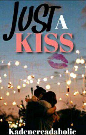 Just A Kiss by Kadenereadaholic