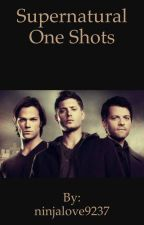 Supernatural One Shots(COMPLETED) by alleycatbookstore