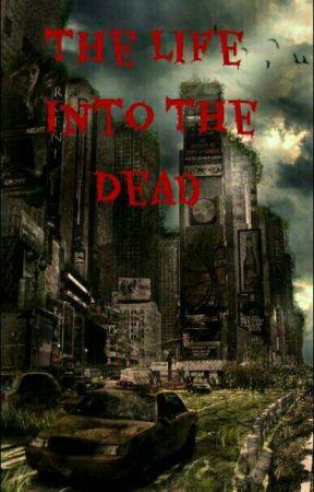 The Life Into The Dead 《Recomenzada》 by lautarogarto121