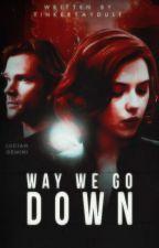 Way We Go Down 。 Natasha Romanoff by tinkertaydust