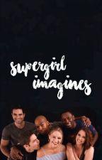 supergirl imagines *FEMALE x FEMALE* by InMyFictionalWorld