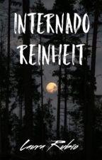 Internado Reinheit by LauraRubio99