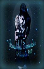 Beautiful Surrender (book 2 of 3) by TaintedEyes