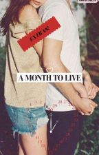 A Month To Live - Extras by OmfgItsBecky