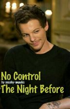 No Control | The Night Before by scooby-snacks