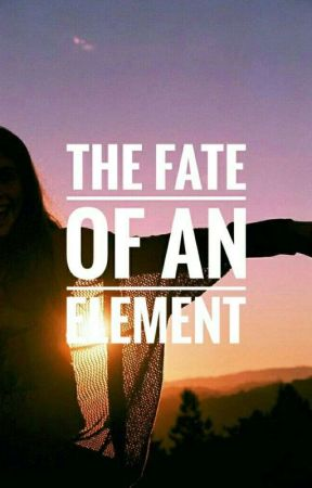 The fate of an element by lisa1673